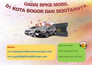 Gadai BPKB mobil di kota Bogor dan sekitarnya