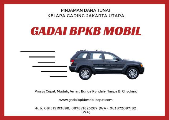 Gadai BPKB Mobil Daerah Kelapa Gading Jakarta Utara