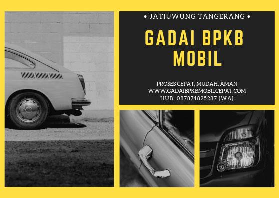 Gadai BPKB Mobil Daerah Jatiuwung Tangerang