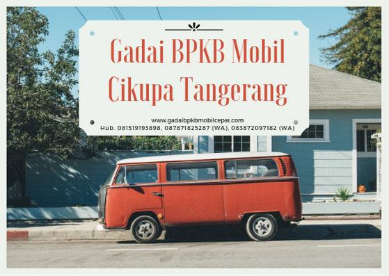 Gadai BPKB Mobil Daerah Cikupa Tangerang