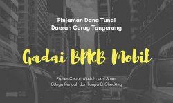 Gadai BPKB Mobil Daerah Curug Tangerang