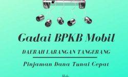 Gadai BPKB Mobil Daerah Larangan Tangerang