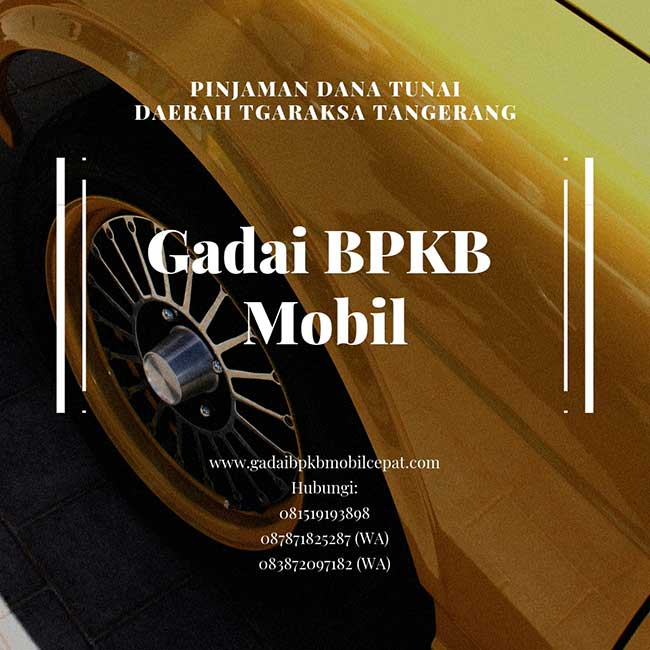 Gadai BPKB Mobil Daerah Tigaraksa Tangerang