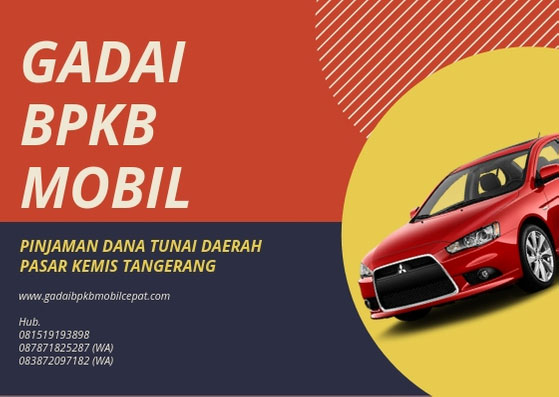 Gadai BPKB Mobil Daerah Pasar Kemis Tangerang