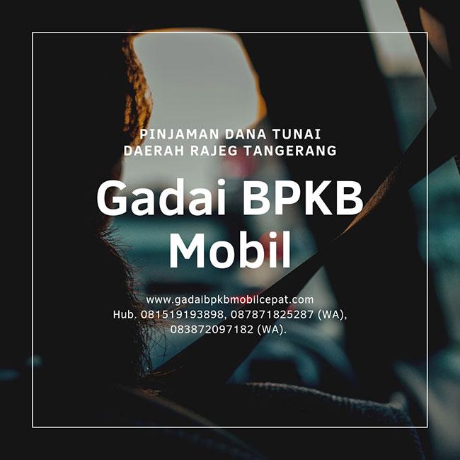 Gadai BPKB Mobil Daerah Rajeg Tangerang