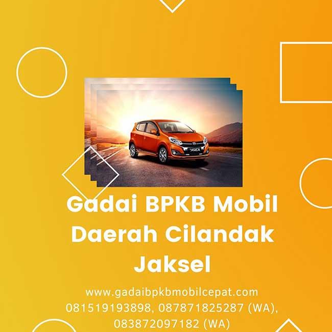 Gadai BPKB Mobil Daerah Cilandak Jakarta Selatan