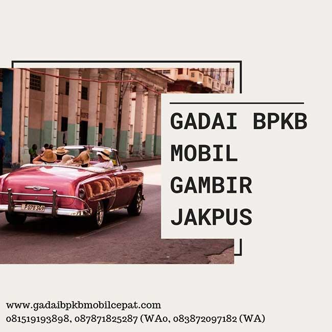 Gadai BPKB Mobil Cepat Daerah Gambir Jakarta Pusat
