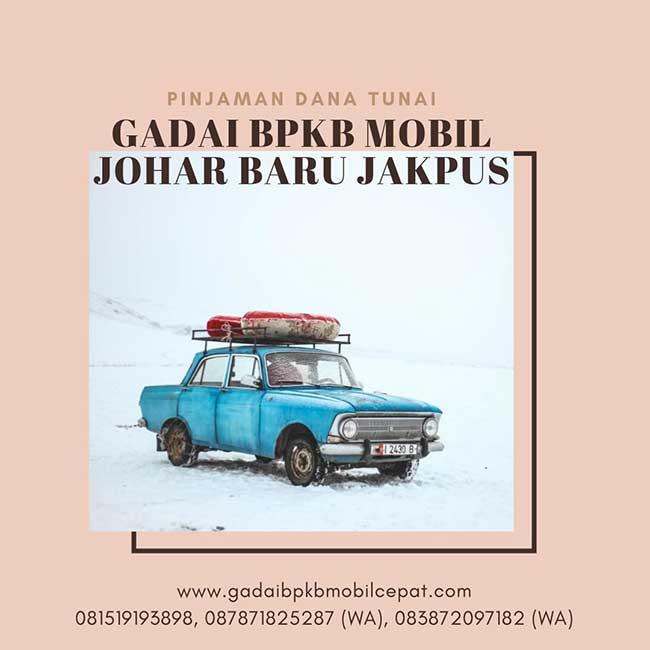 Gadai BPKB Mobil Cepat Daerah Johar Baru Jakarta Pusat