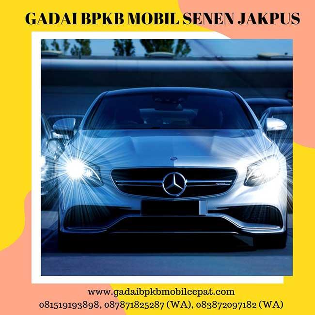 Gadai BPKB Mobil Cepat Daerah Senen Jakarta Pusat