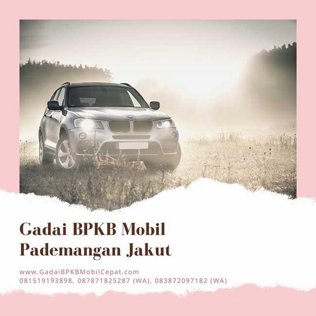 Gadai BPKB Mobil Cepat Daerah Pademangan Jakarta Utara