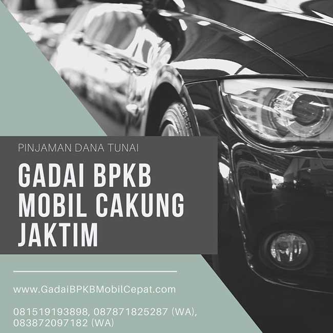 Gadai BPKB Mobil Cepat Daerah Cakung Jakarta Timur