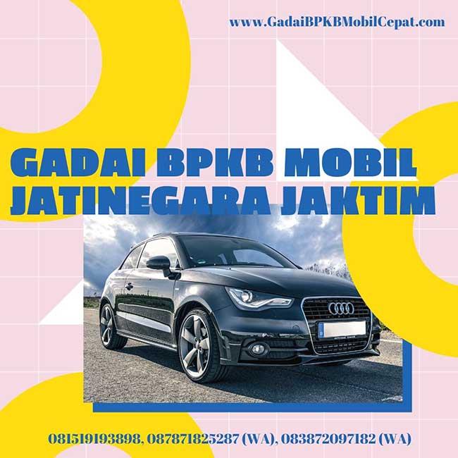 Gadai BPKB Mobil Daerah Jatinegara Jakarta Timur