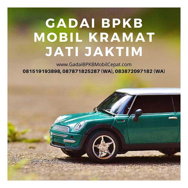 Gadai BPKB Mobil Daerah Kramat Jati Jakarta Timur