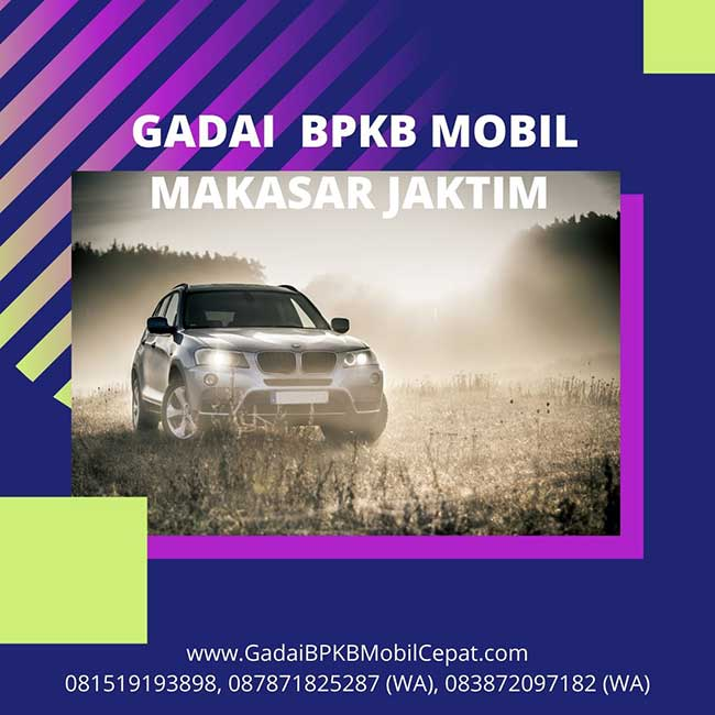 Gadai BPKB Mobil Daerah Makasar Jakarta Timur