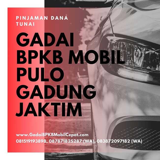Gadai BPKB Mobil Daerah Pulo Gadung Jakarta Timur