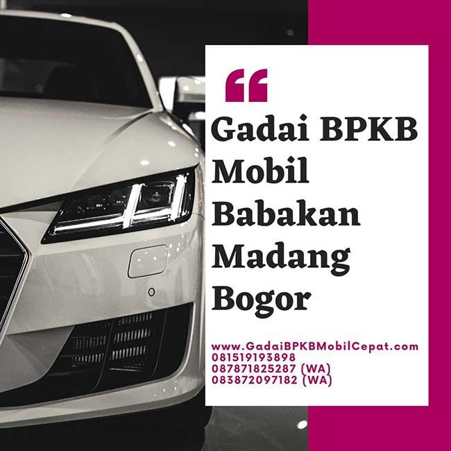 Gadai BPKB Mobil Daerah Babakan Madang Bogor
